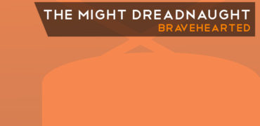 The Might Dreadnaught - Bravehearted